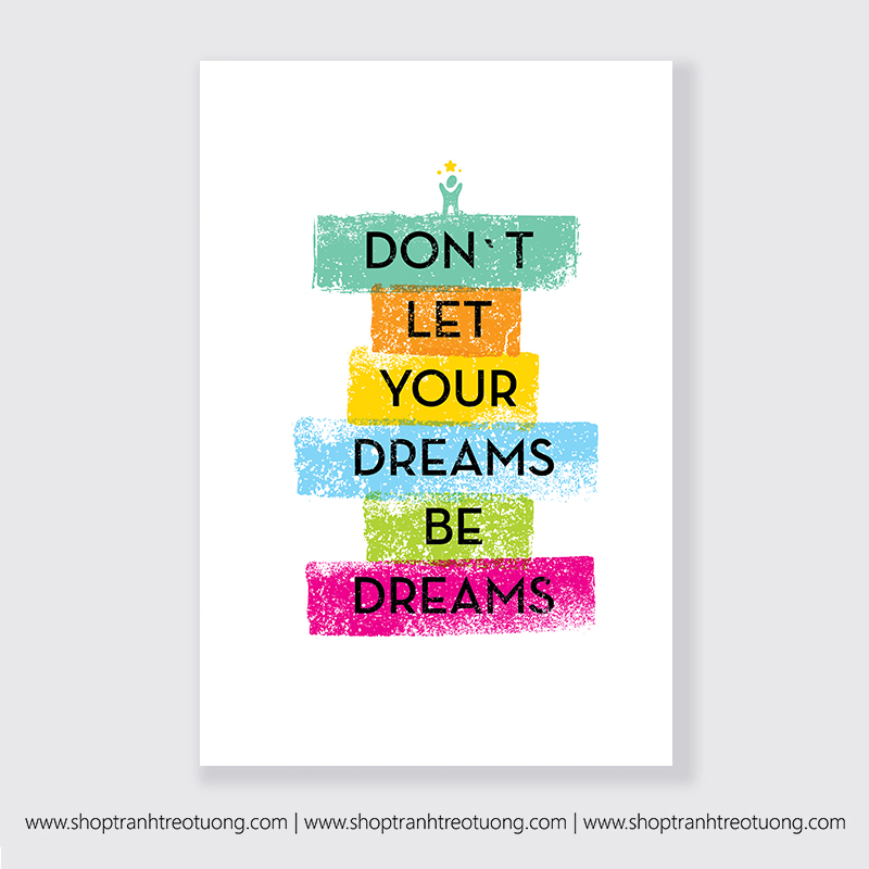 Tranh động lực: Dont let your dreams be dreams